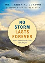 No Storm Lasts Forever: Transforming Suffering Into Insight