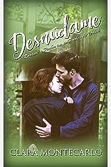 Desnúdame: Romance y Pasión con un Hombre de Verdad (Novela Romántica y Erótica) Versión Kindle