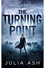 The Turning Point (The ELI Chronicles Book 3) Kindle Edition