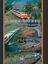 The California Zephyr Silver Thread Through The West