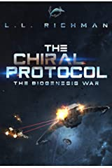 The Chiral Protocol – A Military Science Fiction Thriller: Biogenesis War Book 2 (The Biogenesis War) Kindle Edition
