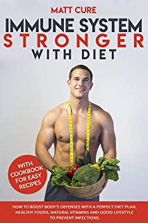 Immune system stronger with diet: How to boost body's defenses with a perfect diet plan. Healthy foods, natural vitamins a...