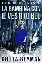 La bambina con il vestito blu (Nora Cooper Vol. 3) Formato Kindle