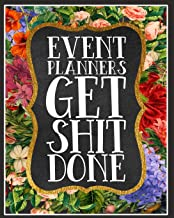 Event Planners Get Shit Done: A Daily Weekly & Monthly Planner of Goals Prompts and To Do Lists
