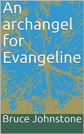 An archangel for Evangeline (English Edition)