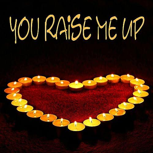 You Raise Me Up (Instrumental, Playback, Karaoke) by You Raise Me Up