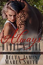 Always Daddy's Girl: A Rough Romance (Wild Mustang Security Firm Book 4)