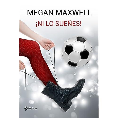 Ni lo sueñes! (Novela independiente nº 1) eBook: Maxwell, Megan ...
