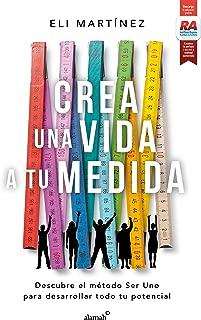 Crea una vida a tu medida / Create a Personalized Life (Spanish Edition)