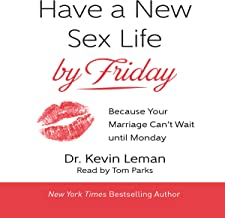 Have a New Sex Life by Friday: Because Your Marriage Can't Wait Until Monday