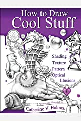 How to Draw Cool Stuff: Shading, Textures and Optical Illusions Hardcover