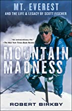 Mountain Madness: Mt. Everest and the Life & Legacy of Scott Fischer