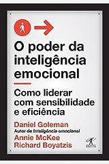 O poder da inteligência emocional: Como liderar com sensibilidade e eficiência eBook Kindle