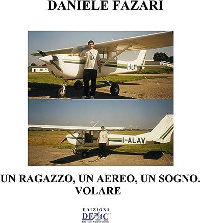 Un ragazzo, Un aereo, Un sogno. VOLARE
