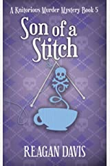Son of a Stitch: A Knitorious Murder Mystery Book 5 Kindle Edition