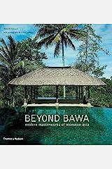 Beyond Bawa: Modern Masterworks of Monsoon Asia Paperback