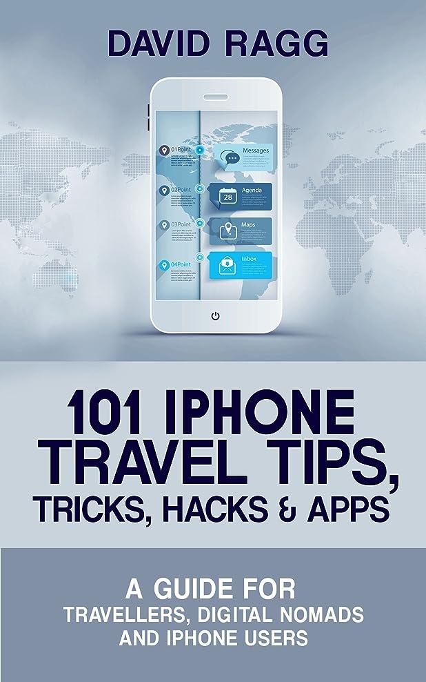 上に築きますイライラするデッドロック101 iPhone Travel Tips, Tricks, Hacks and Apps (2019 Edition): A Guide for Travellers, Digital Nomads, and iPhone Users (English Edition)