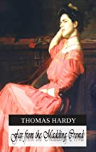 Far from the Madding Crowd - (World-renowned classic author's work) (Original content) (ANNOTATED)