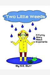 Two Little Weeds: A Funny Story About Exponents (Funny Math Stories Book 6) Kindle Edition