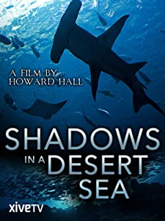 Shadows in a Desert Sea: A Film by Howard Hall