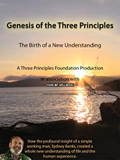 Genesis of the Three Principles: The Birth of a New