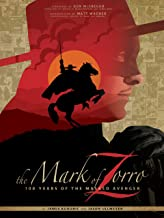 Mark of Zorro: 100 Years of the Masked Avenger (Zorro Vol. 1)