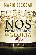 Nos prometieron la gloria (Spanish Edition)
