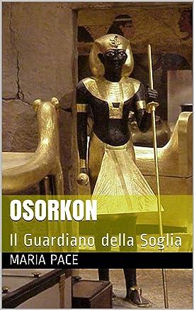 OSORKON: Il Guardiano della Soglia (Historia)
