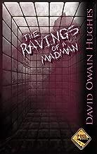 Best ravings of a madman Reviews