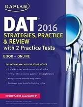 Kaplan DAT 2016 Strategies, Practice, and Review with 2 Practice Tests: Book + Online (Kaplan Test Prep)