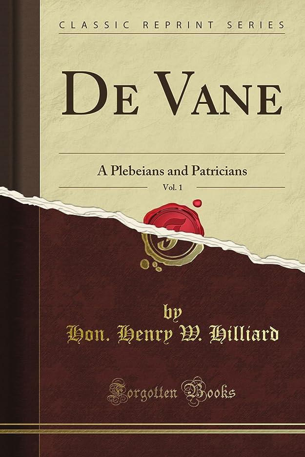 画面高くのぞき穴De Vane: A Plebeians and Patricians, Vol. 1 (Classic Reprint)