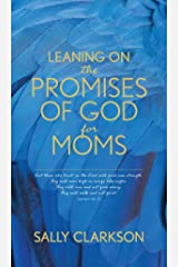 Leaning on the Promises of God for Moms Kindle Edition