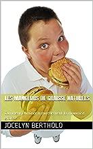 Les Mangeurs graisse naturels  Comment eliminer naturellement mauvaise graisse