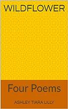 Wildflower: Four Poems