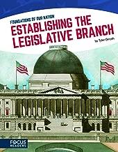 Foundations of Our Nation: Establishing the Legislative Branch