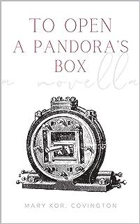 To Open a Pandora's Box: a novella (English Edition)