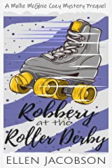 Robbery at the Roller Derby: A Mollie McGhie Sailing Mystery Prequel Novella (A Mollie McGhie Cozy Sailing Mystery) Kindle Edition