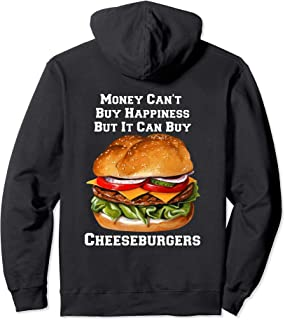 Money Can Buy Cheeseburgers I Love Fast Food Cheeseburger Pullover Hoodie