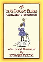 AS THE GOOSE FLIES - A Children's Magical Adventure Story