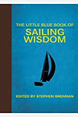 The Little Blue Book of Sailing Wisdom (Little Red Books) Kindle Edition