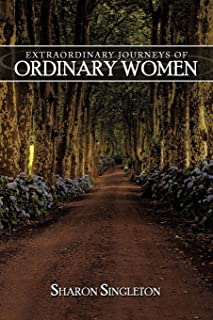 Extraordinary Journeys of Ordinary Women