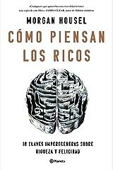 Cómo piensan los ricos: 18 claves imperecederas sobre riqueza y felicidad (No Ficción) (Spanish Edition) Kindle Edition