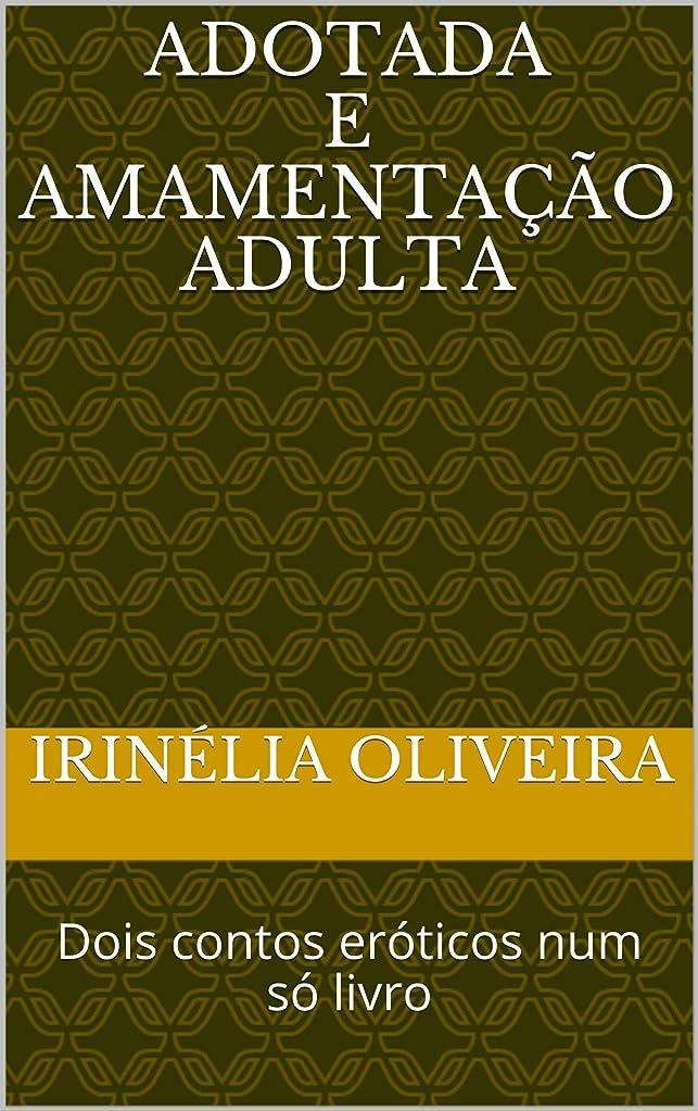 推定するマラウイソケットAdotada e    Amamenta??o adulta: Dois contos eróticos num só livro (Portuguese Edition)