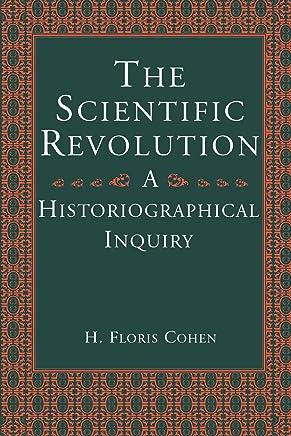Scientific Revolution: A Historiographical Inquiry
