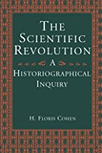 The Scientific Revolution: A Historiographical Inquiry