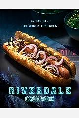 Riverdale Cookbook: The Chock'lit Kitchen Kindle Edition