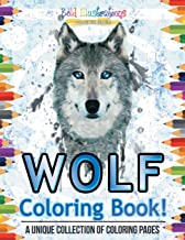 Wolf Coloring Book! A Unique Collection Of Coloring Pages