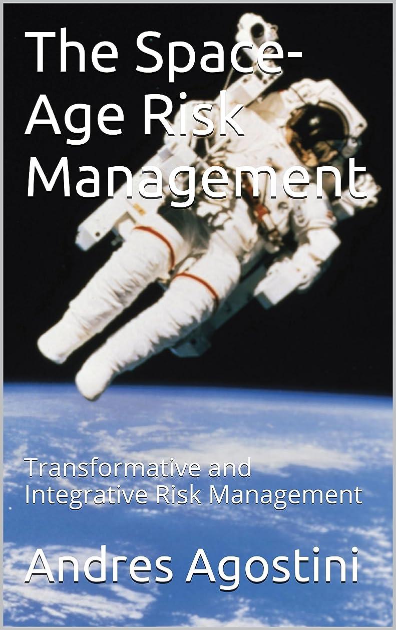 十代の若者たち新しい意味援助The Space-Age Risk Management: Transformative and Integrative Risk Management (English Edition)