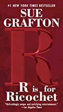 R Is For Ricochet: A Kinsey Millhone Novel