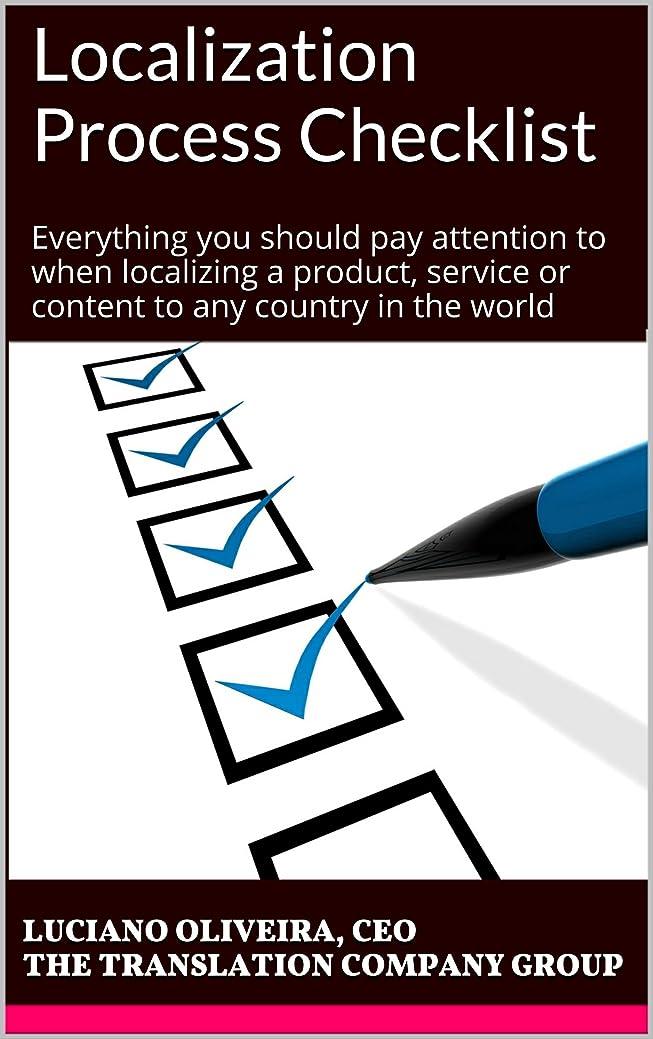 整然とした再撮りハードウェアLocalization Process Checklist: Everything you should pay attention to when localizing a product, service or content to any country in the world (English Edition)